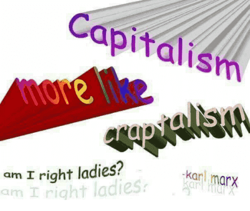 capitalism-am-i-right-ladies-am-i-right-ladies-kar-27642491.png