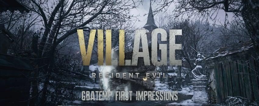 gbatemp_first_impressions_banner_resident_evil_village.jpg