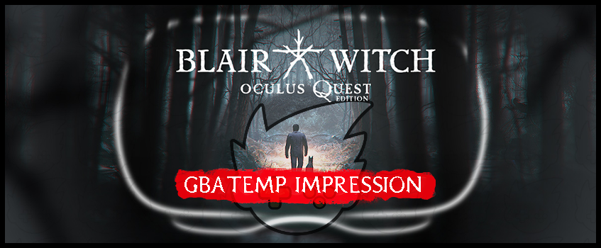 GBAtemp_IMPRESSION_Blair_Witch_VR.png