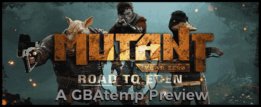 Mutant Year Zero Road To Eden GBAtemp Preview.