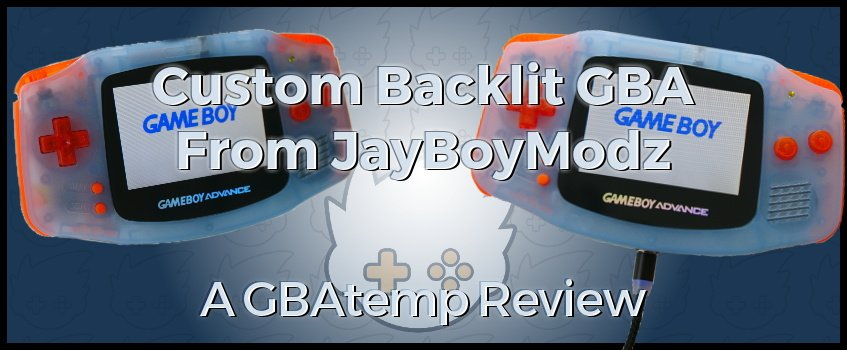 Review: JayBoyModz Custom Backlit GBA (Hardware) | GBAtemp
