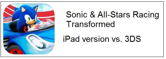 sonic.all.stars.racing.transformed.ipad.vs.3DS.jpg
