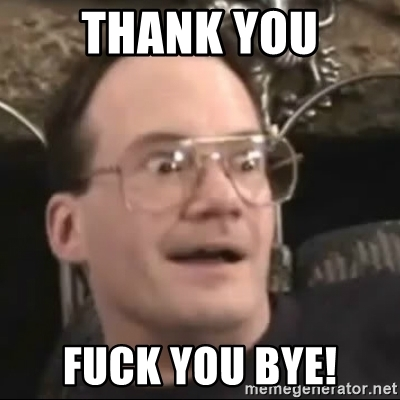 thank-you-fuck-you-bye.jpg