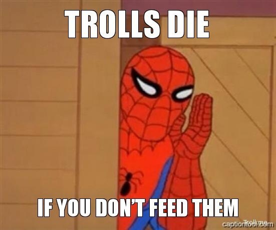 trolls-die-if-you-dont-feed-them.