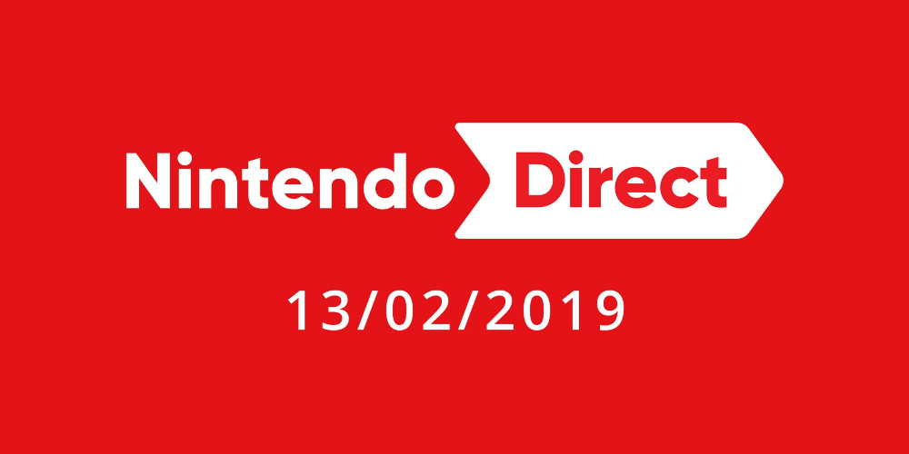 February 13, 2019 Nintendo Direct confirmed