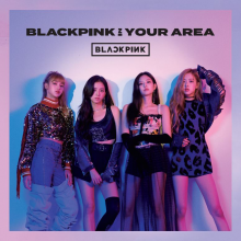 BLACKPINK_BLACKPINK_In_Your_Area_physical_cover_art.png